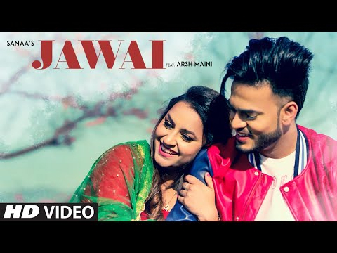Jawai: Sanaa Ft. Arsh Maini  (Full Song) Goldboy | Navi Ferozepur Wala | Latest Punjabi Songs 2018