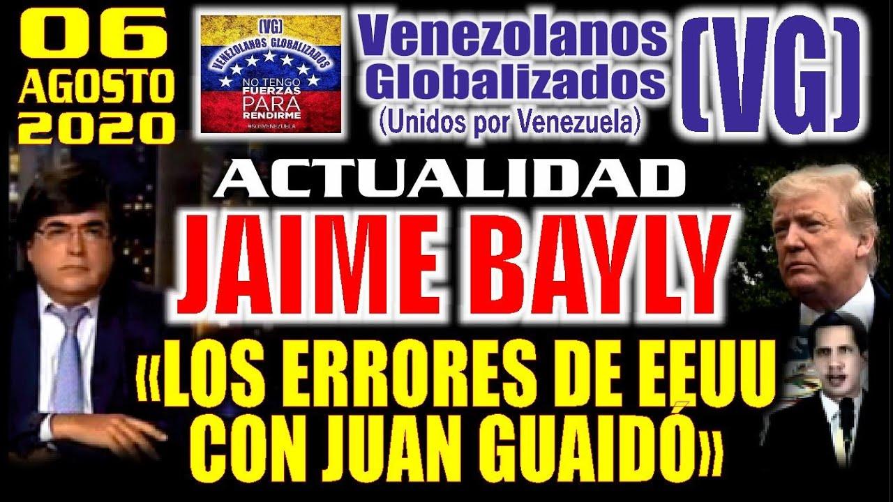 """(6/8/2020)  –   JAIME BAYLY   –  """"LOS ΕRRΟRΕS DE ΕΕUU CΟN JUAN GUAIDÓ"""""""