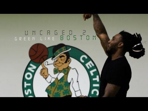 Jae Crowder : Uncaged : Green Like Boston : Part 2