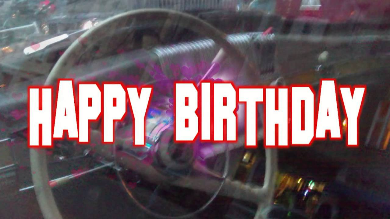 Happy Birthday For Men Car Youtube