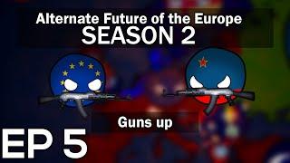 Alternate Future of Europe | SEASON 2 EPISODE 5 | Guns Up | IN ANIMATED COUNTRYBALLS