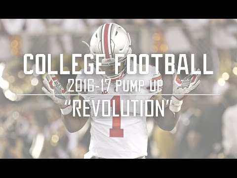 College Football Pump Up 2016-17 || Revolution ||ᴴᴰ