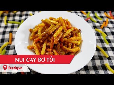 Hướng dẫn cách làm nui cay bơ tỏi - Spicy rigatoni