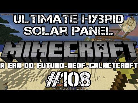 Minecraft AEDF #108 - A Era Do Futuro - ULTIMATE HYBRID SOLAR PANEL NO SERVER GALACTCRAFT!!!