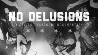 NO DELUSIONS - A Chicago Hardcore Documentary - 2015 TRAILER