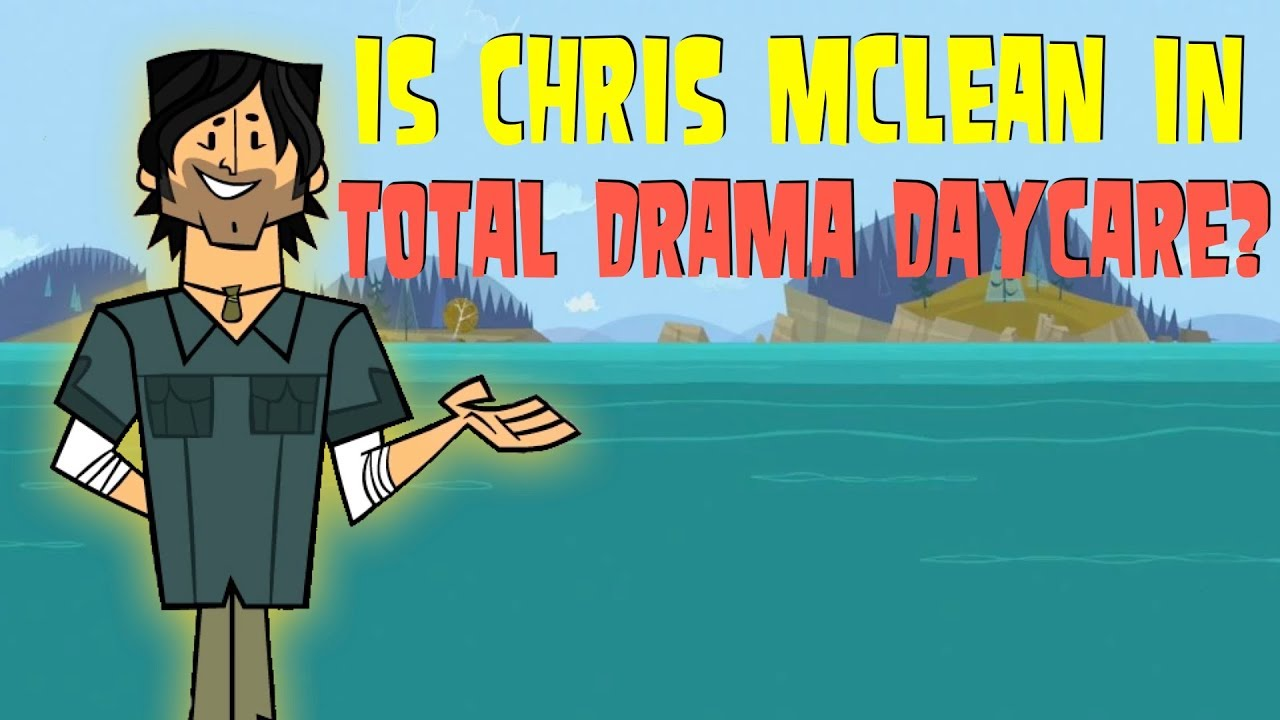 is chris mclean in total drama daycare