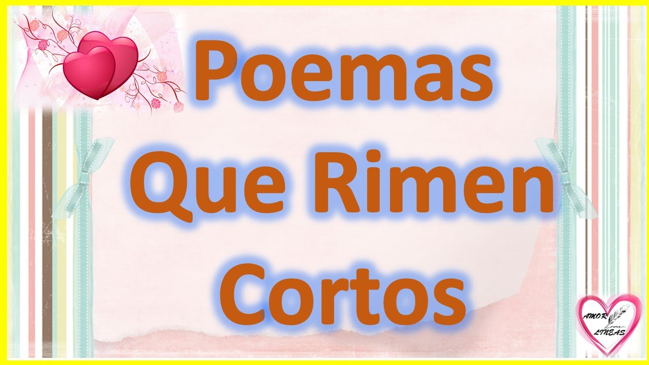 Poemas Que Rimen Cortos De Amor Para Conquistar Rimas Para