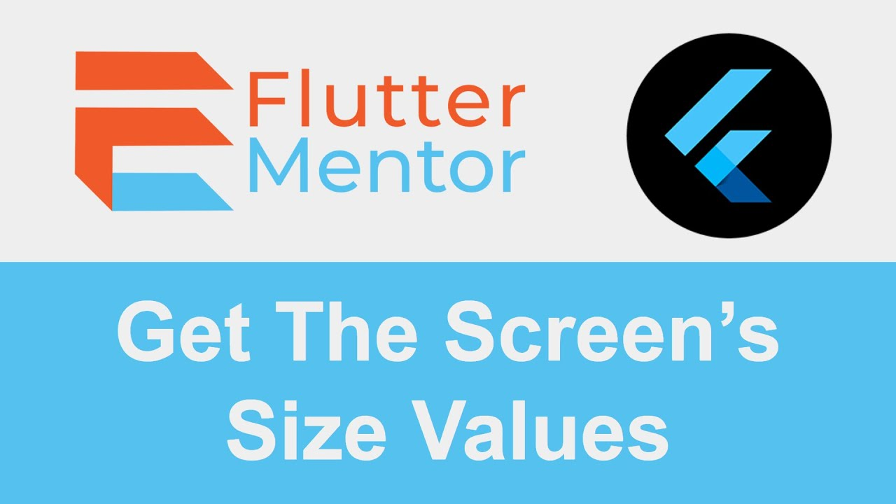 How To Get Screen Size Values (Dynamically Sizing Widgets) - Flutter