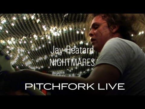 Jay Reatard - Nightmares - Pitchfork Live
