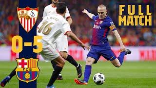 Full Match Sevilla 0 5 Barça 2018 Iniesta S Last Cup Final Triumph MP3