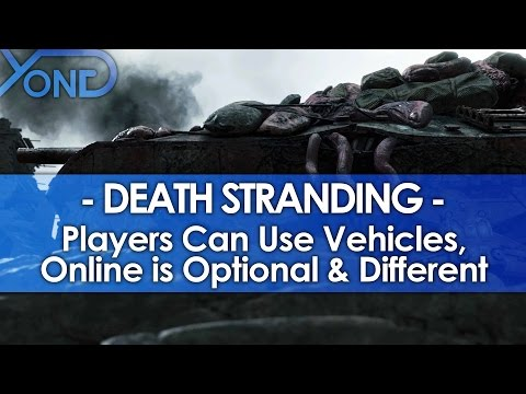 Death Stranding - Players Can Use Vehicles, Online is Optional & Different