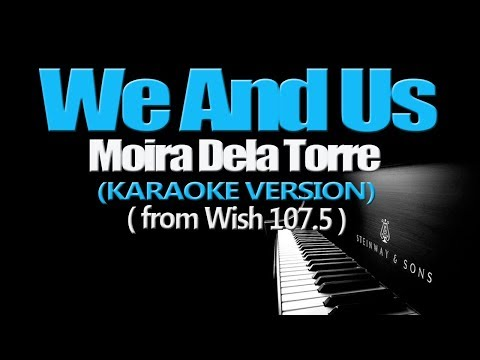 WE AND US - Moira Dela Torre (KARAOKE VERSION)