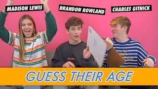 Brandon Rowland Madison Lewis  Charles Gitnick - Guess Their Age