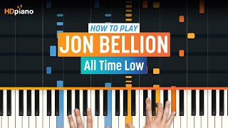 """How To Play """"All Time Low"""" by Jon Bellion   HDpiano (Part 1) Piano Tutorial"""