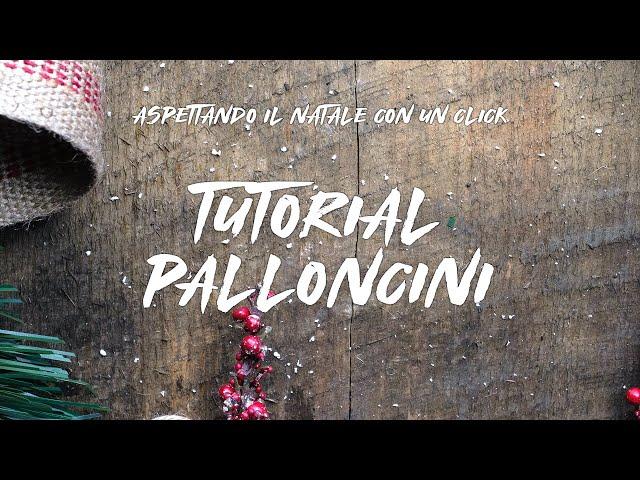 Aspettando il Natale con un click | Tutorial Palloncini | #OneTeam