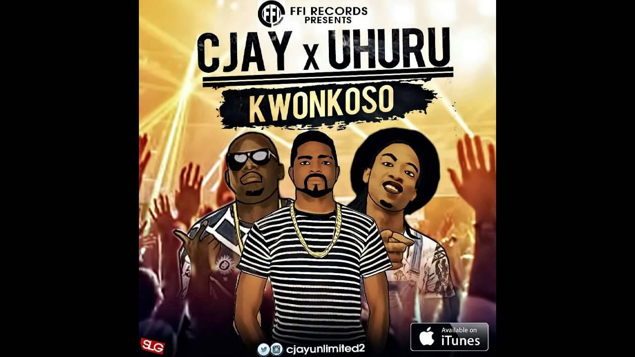 Download Cjay X Uhuru - Kwonkoso