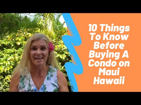 10 Things To Consider Before Buying A Condo On Maui Hawaii