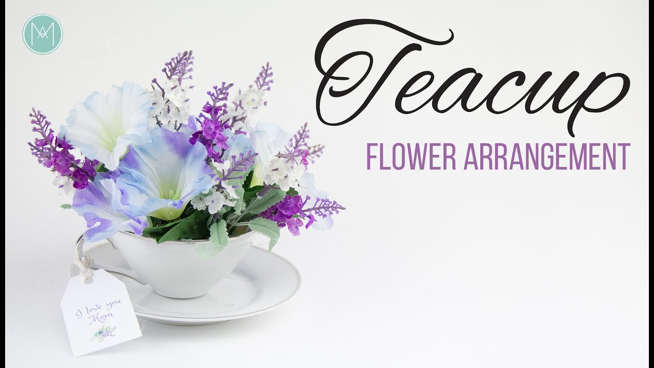 DIY Teacup Flower Arrangement | Arreglo floral - YouTube