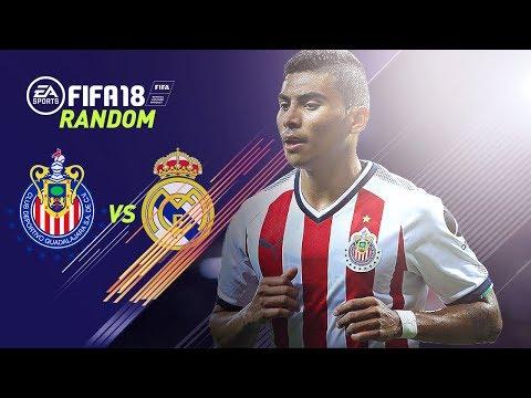 FIFA 18 RANDOM - CHIVAS VS REAL MADRID