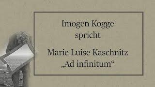 "Marie Luise Kaschnitz – ""Ad infinitum"""