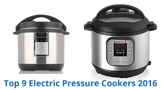 9 Best Electric Pressure Cookers 2016