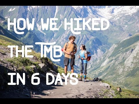 DOCUMENTARY: Hiking the Tour du Mont Blanc in 6 DAYS!