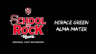 Horace Green Alma Mater (Broadway Cast Recording) | SCHOOL OF ROCK: The Musical