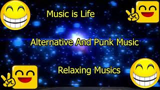 Music is Life    Relaxing Musics   1 Hour Alternative And Punk Music # 2