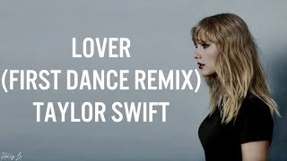 Taylor Swift - Lover [First Dance Remix] (LYRICS/LYRIC VIDEO)