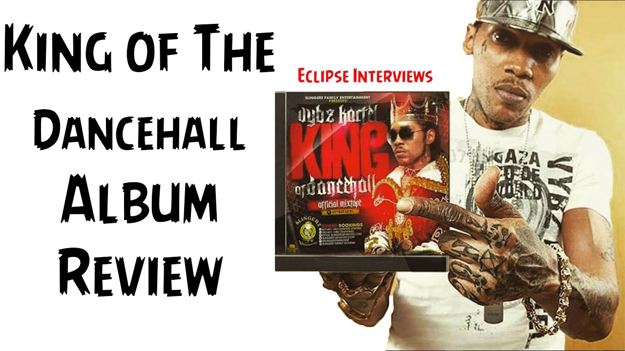 Vybz Kartel King Of The Dancehall Review