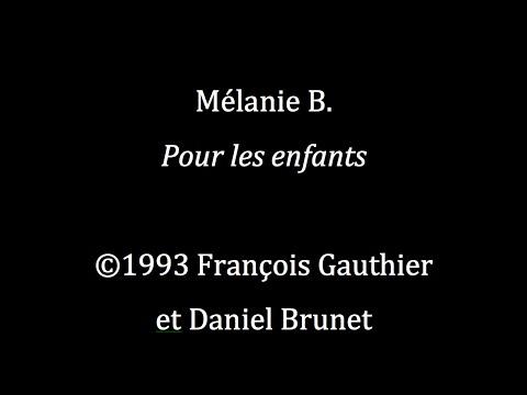 Mélanie B. - Pour les enfants � François Gauthier & Daniel Brunet
