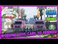 WORKING GTA 5 Online Give Cars To Friends! Working GLITCH! AFTER PATCH!