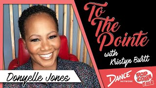 Donyelle Jones  - To The Pointe with Kristyn Burtt