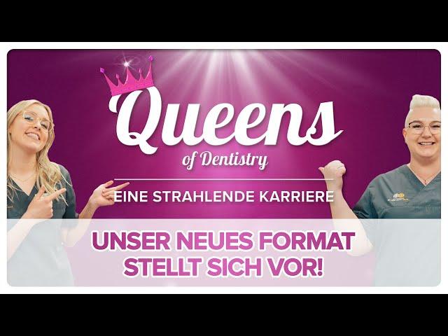 Queens of Dentistry - Unser neues Format mit Insights in den Praxisalltag einer ZFA und unser Team!