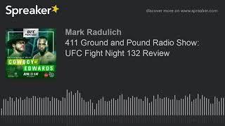 411 Ground and Pound Radio Show: UFC Fight Night 132 Review