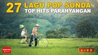 Lagu Sunda Top Hits Parahyangan | 27 Lagu Sunda Populer Pilihan