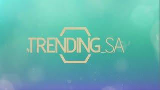 Trending SA - Episode 7