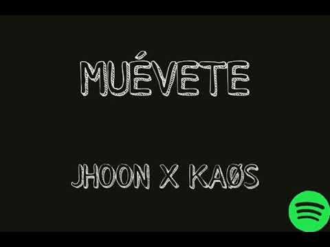 JHOON X KAOS - MUÉVETE