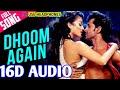 Dhoom Again (16D Audio) | Dhoom:2 | Hrithik Roshan, Aishwarya Rai, Pritam, Vishal Dadlani