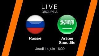 EN DIRECT / LIVE. Russie - Arabie saoudite - Coupe du monde 2018