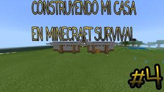 Construyendo mi casa en minecraft survival YouTube