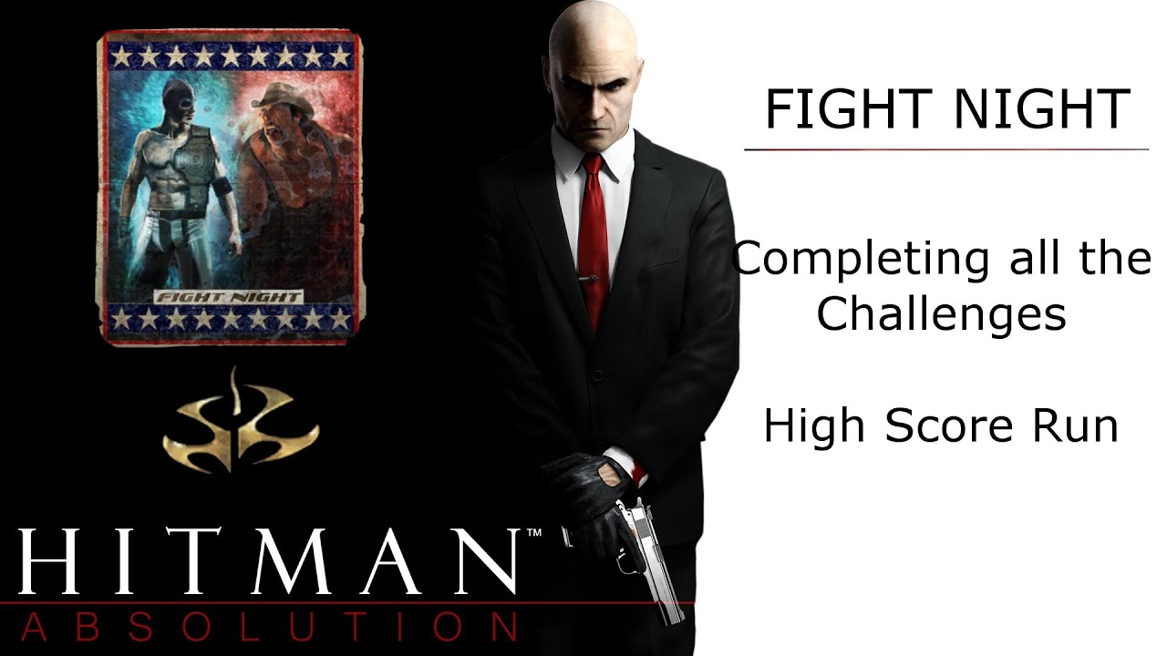 Fight Night Challenge Guide Hitman Absolution Wing Man My Enemy Auluftwaffles Com Short Video Game Guides