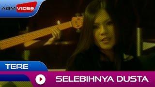 Tere - Selebihnya Dusta | Official Video