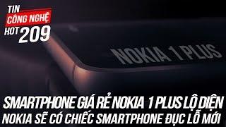 Smartphone giá rẻ Nokia 1 Plus lộ diện | Tin Công Nghệ Hot Số 209