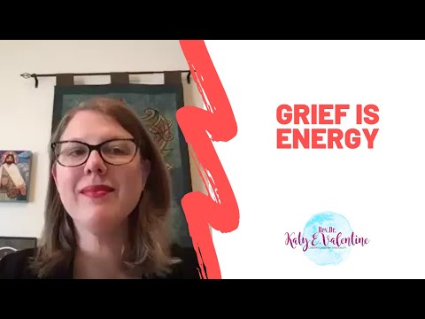 Grief is ENERGY
