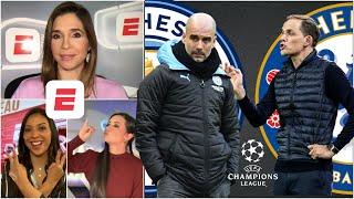 ¡QUÉ FINAL! Manchester City vs Chelsea. Guardiola vs Tuchel ¿Quién será el factor X? | Exclusivos