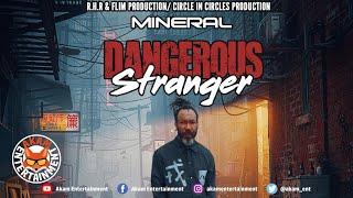 Mineral - Dangerous Stranger - June 2020