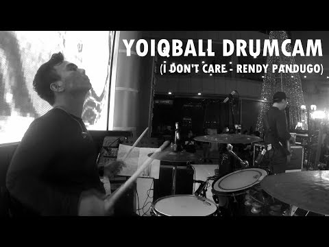 I DON'T CARE - RENDY PANDUGO (YOIQBALL DRUMCAM)