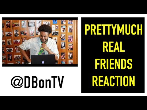 PRETTYMUCH- REAL FRIENDS REACTION