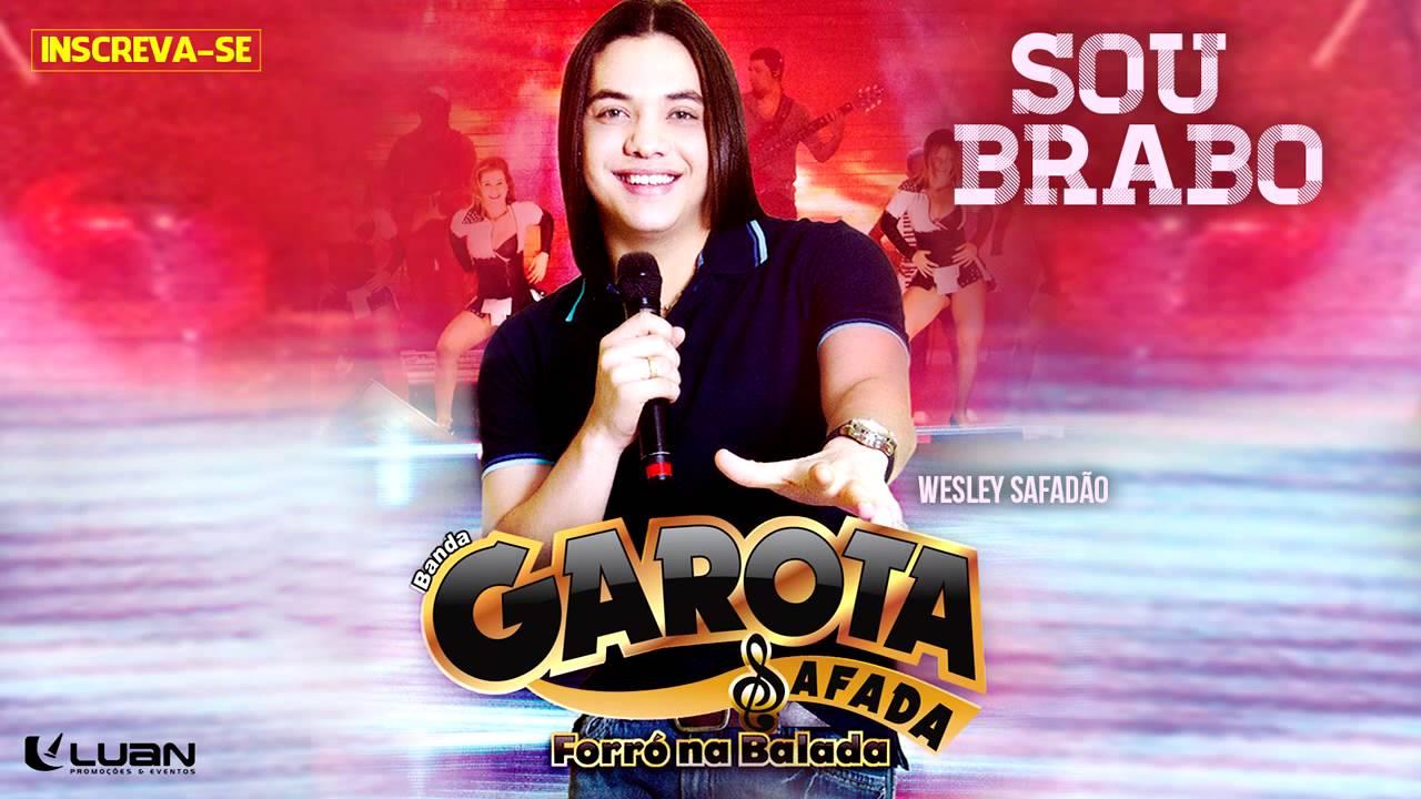 Wesley Safadão & Garota Safada — Sou brabo [CD Forró na Balada]